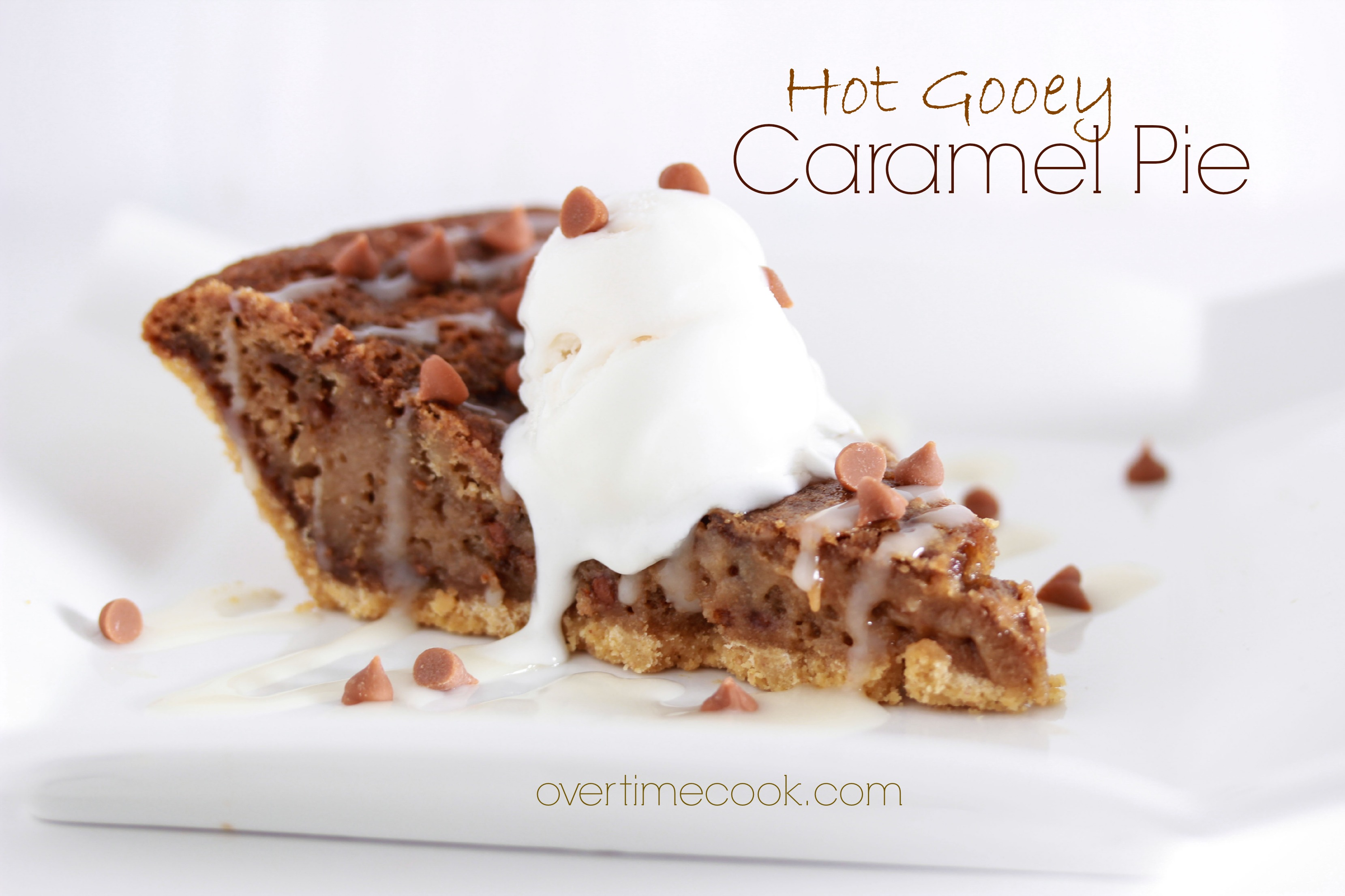 hot gooey caramel pie on overtimecook