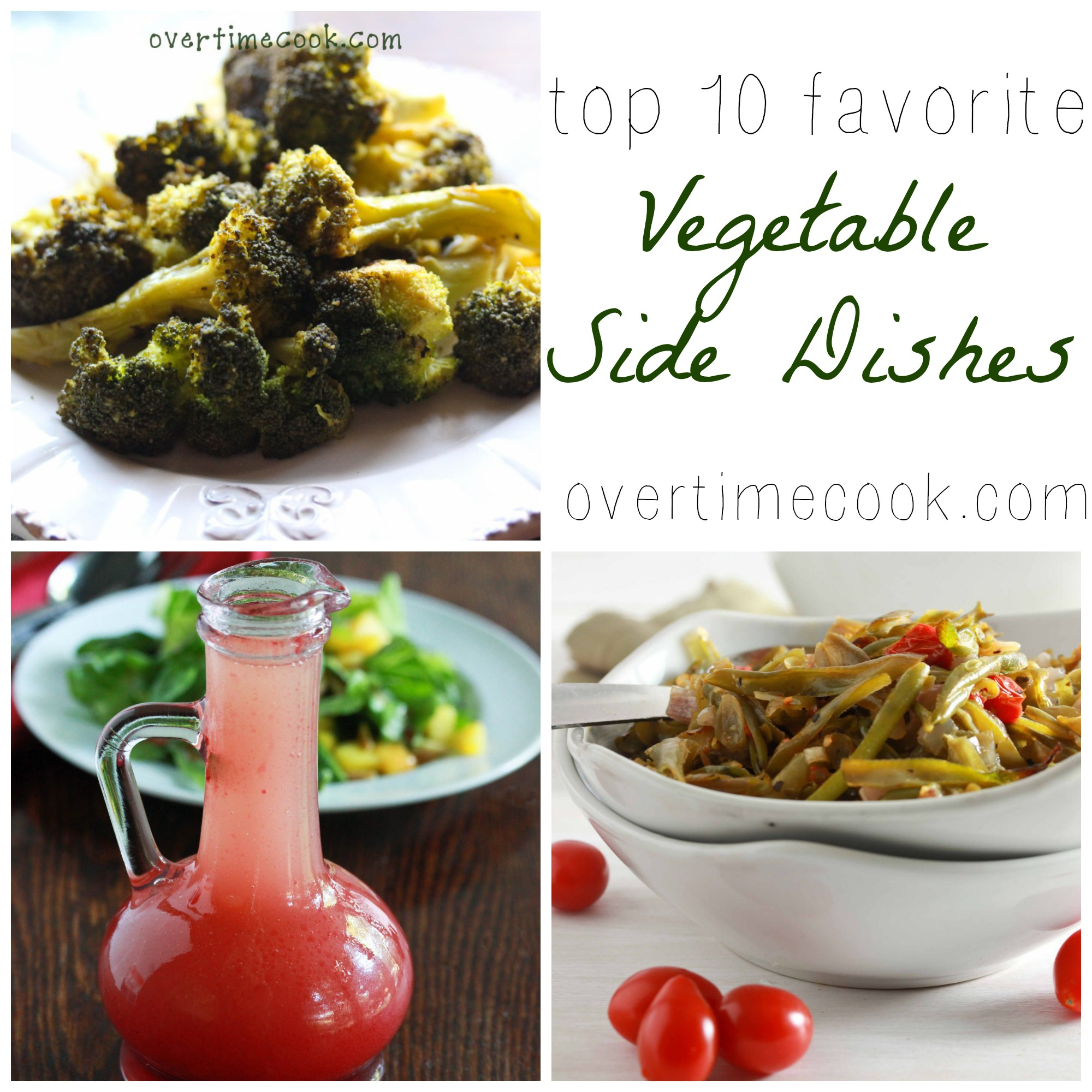 top 10 favorite Veggetable Dishes on overtime cook